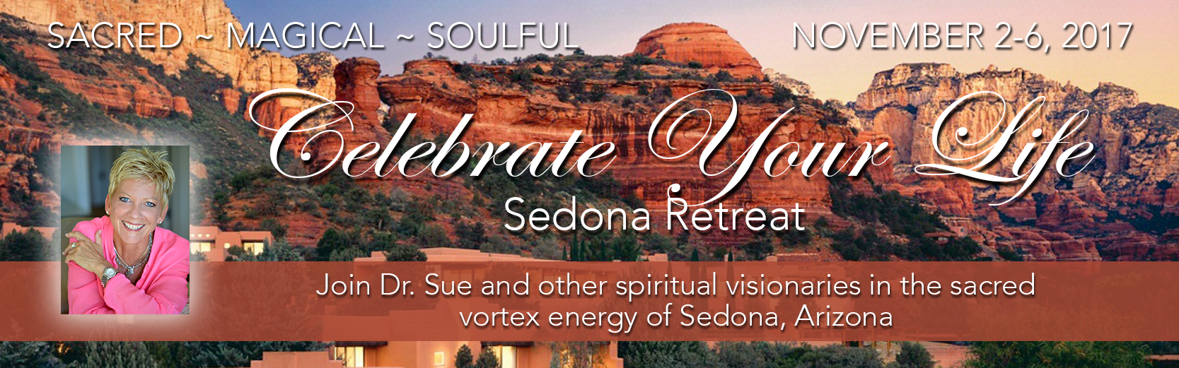 Celebrate Your Life Sedona November 2-6 2017